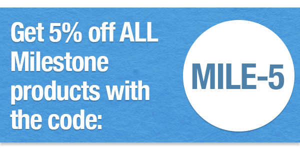 Get 5% off all Milestone products with the coupon code MILE-5