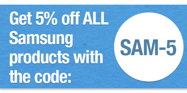 Get 5% off all Samsung products with the coupon code SAM-5