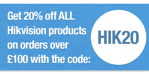 Save 20% on all Hikvision products on orders over £100 with the coupon code HIK20